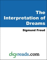 The Interpretation of Dreams ebook by Freud, Sigmund