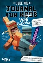 Journal d'un noob (Vrai Guerrier) tome 4 - Minecraft eBook by CUBE KID