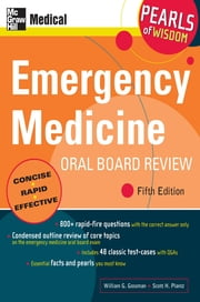 Emergency Medicine Oral Board Review: Pearls of Wisdom, Fifth Edition - Pearls of Wisdom ebook by William Gossman,Scott Plantz