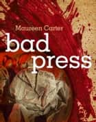 Bad Press ebook by Maureen Carter