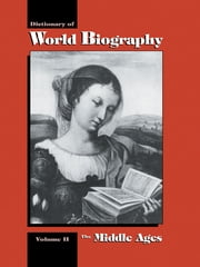 The Middle Ages - Dictionary of World Biography, Volume 2 ebook by Frank N. Magill