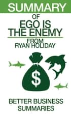 Ego is the Enemy | Summary ebook by Better Business Summaries