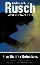Five Diverse Detectives ebook by Kristine Kathryn Rusch