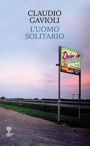 L'uomo solitario ebook by Kobo.Web.Store.Products.Fields.ContributorFieldViewModel