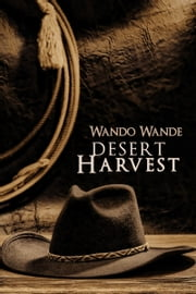 Desert Harvest ebook by Wando Wande