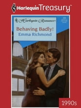 Behaving Badly! ebook by Emma Richmond