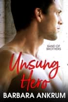 Unsung Hero ebook by Barbara Ankrum