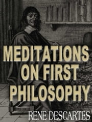 Meditations on First Philosophy 電子書 by Rene Descartes