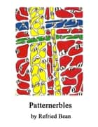 Patternerbles ebook by Refried Bean