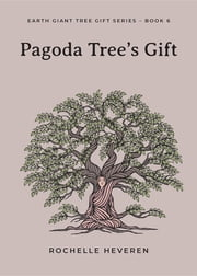 Pagoda Tree's Gift ebook by Rochelle Heveren
