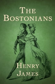 The Bostonians ebook by Henry James