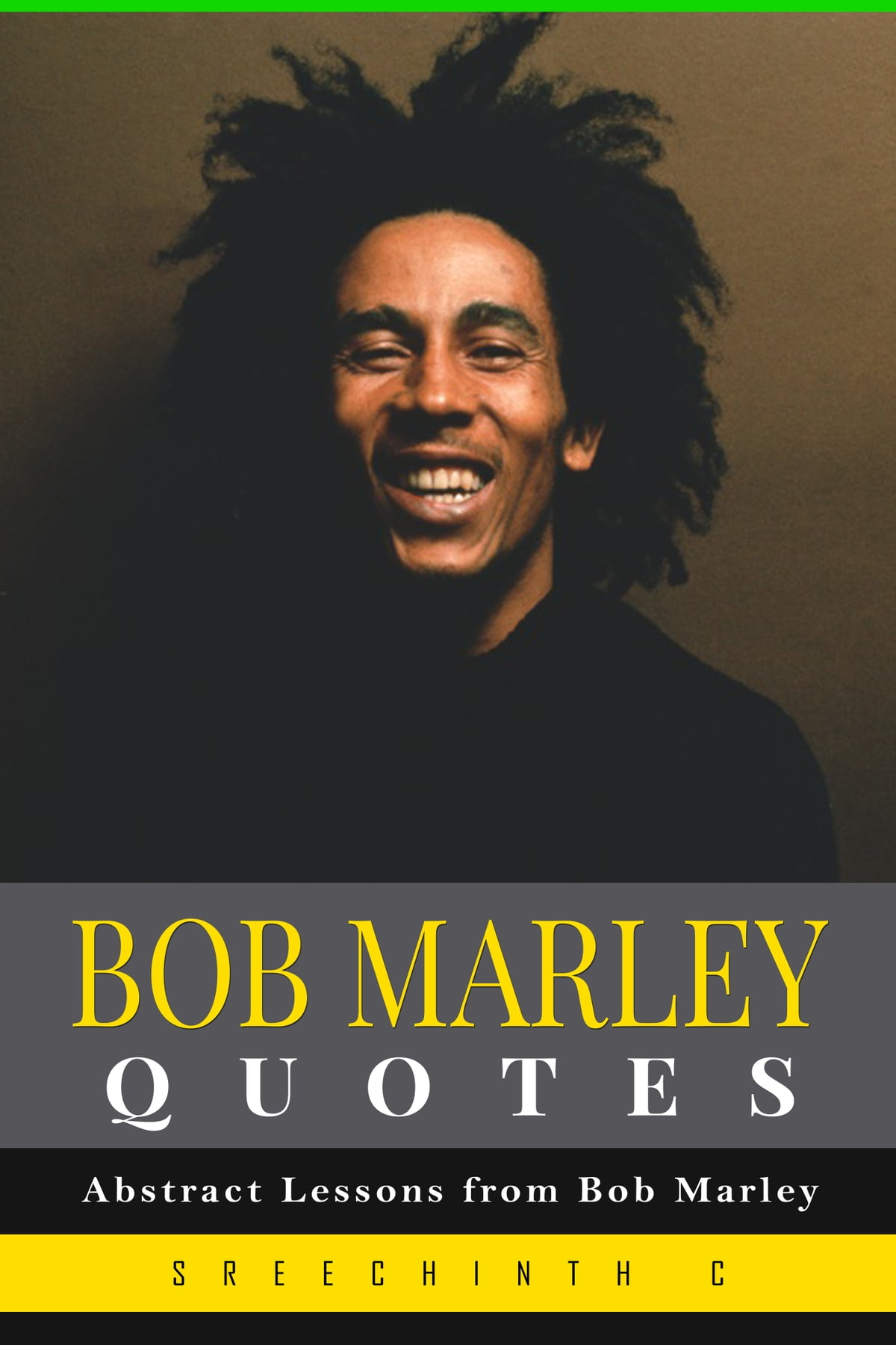 Bob Marley Quotes Abstract Lessons From Bob Marley Ebook By Sreechinth C Rakuten Kobo
