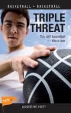 Triple Threat ebook by Jacqueline Guest