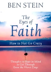 The Eyes Of Faith ebook by Ben Stein