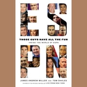 Those Guys Have All the Fun - Inside the World of ESPN audiobook by James Andrew Miller, Tom Shales