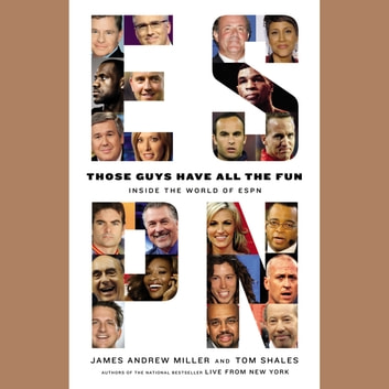 Those Guys Have All the Fun - Inside the World of ESPN audiobook by James Andrew Miller,Tom Shales
