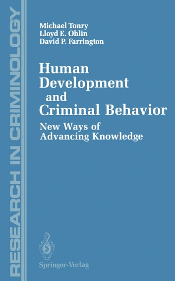 HUMAN DEVELOPMENT AND CRIMINAL BEHAVIOUR: NEW WAYS OF ADVANCING KNOWLEDGE