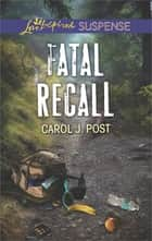 Fatal Recall ebook by Carol J. Post