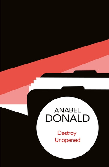 Destroy Unopened ebook by Anabel Donald