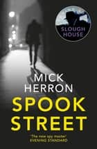 Spook Street - Slough House Thriller 4 ebook by Mick Herron