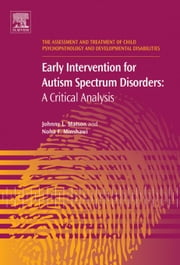 Early Intervention for Autism Spectrum Disorders: A Critical Analysis ebook by Matson, Johnny L.