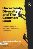 Uncertainty, Diversity and The Common Good ebook by Stefan Gröschl