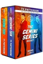 Gemini Series Boxset, Books 1 and 2 ebook by Ty Patterson