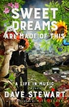 Sweet Dreams Are Made of This ebook by Dave Stewart,Mick Jagger