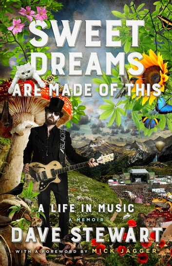 Sweet Dreams Are Made of This - A Life In Music eBook by Dave Stewart