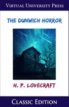 The Dunwich Horror - Classic Edition ebook by H. P. Lovecraft