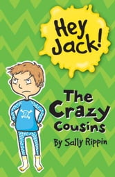 Hey Jack!: The Crazy Cousins ebook by Sally Rippin
