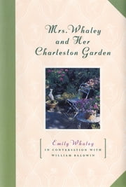 Mrs. Whaley and Her Charleston Garden ebook by Kobo.Web.Store.Products.Fields.ContributorFieldViewModel