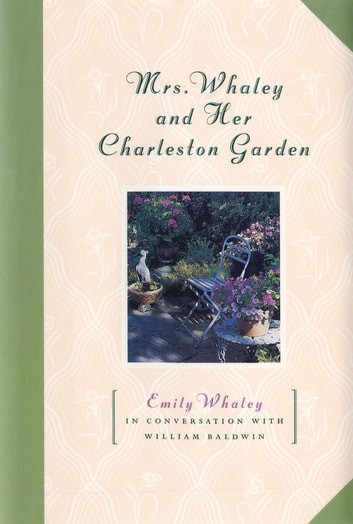 Mrs. Whaley and Her Charleston Garden ebook by Emily Whaley