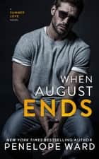 When August Ends 電子書籍 by Penelope Ward