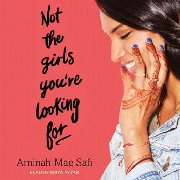 Not the Girls You're Looking For audiobook by Aminah Mae Safi