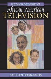 Historical Dictionary of African-American Television ebook by Kathleen Fearn-Banks