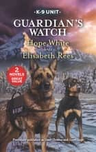 Guardian's Watch ebook by Hope White, Elisabeth Rees