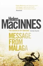 Message From Malaga ebook by Helen MacInnes