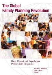 Family Planning in the Developing World: Three Decades of Population Policies and Programs ebook by Narayan, Deepa