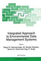Integrated Approach to Environmental Data Management Systems ebook by Nilgun B. Harmanciogammalu, M.N. Alpaslan, S.D. Ozkul,...