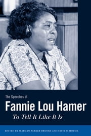 The Speeches of Fannie Lou Hamer - To Tell It Like It Is ebook by Maegan Parker Brooks,Davis W. Houck