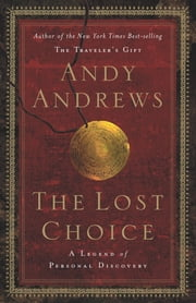 The Lost Choice - A New Approach to Understanding the End Times Mysteries in the Book of Revelation ebook by Andy Andrews