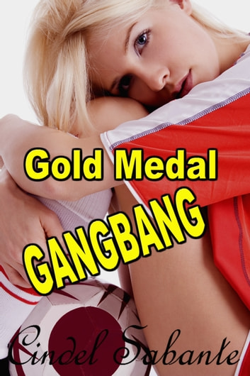 Gold Medal Gangbang ebook by Cindel Sabante