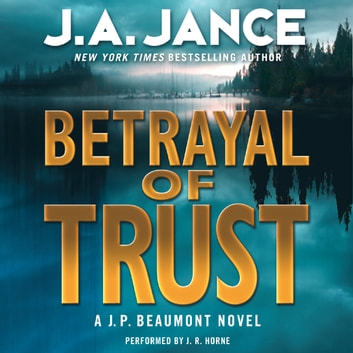 Betrayal of Trust - A J. P. Beaumont Novel audiobook by J. A. Jance
