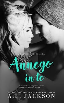 Annego in Te ebook by A.L. Jackson