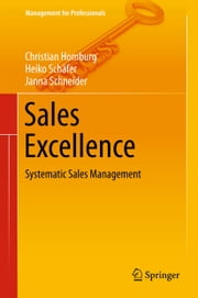 Sales Excellence - Systematic Sales Management ebook by Christian Homburg,Heiko Schäfer,Janna Schneider