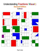 Understanding Fractions Visually Second Edition Colour ebook by Eng S Jama