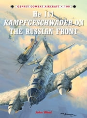 He 111 Kampfgeschwader on the Russian Front ebook by John Weal,John Weal