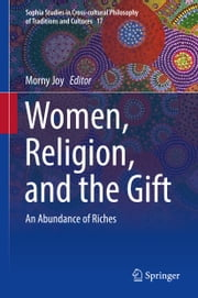 Women, Religion, and the Gift - An Abundance of Riches ebook by