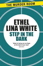Step in the Dark ebook by Ethel Lina White